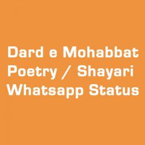 Dard e Mohabbat Poetry / Shayari / Whatsapp Status in Urdu